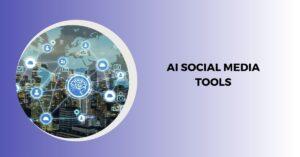 AI Social Media Tools